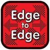 Edge To Edge